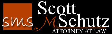 Scott M. Schutz - Attorney at Law